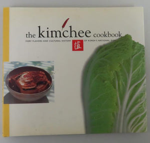 The Kimchee Cookbook: Fiery Flavors and Cultural History of Korea's National Dish by Kim Man-Jo, Lee Kyou-Tae, and Lee O-Young (1999)