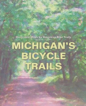 Michigan Bicycle Trails by Amerian Bike Trails (2005)