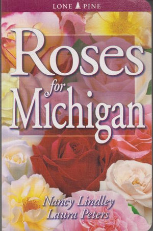 Roses for Michigan by Nancy Lindley and Laura Peters (2004)