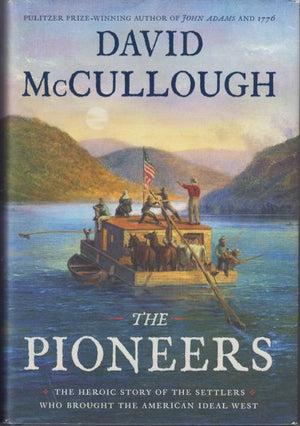 The Pioneers: The Heroic Story of the Settlers Who Brought the American Ideal West by David McCullough (2019)