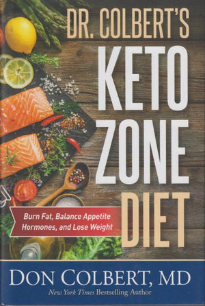 Dr. Colbert's Keto Zone Diet: Burn Fat, Balance Appetite Hormones, and Lose Weight by Don Colbert (2017)