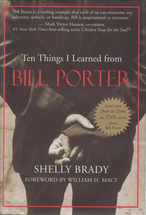 Ten Things I Learned from Bill Porter by Shelly Brady (2002)