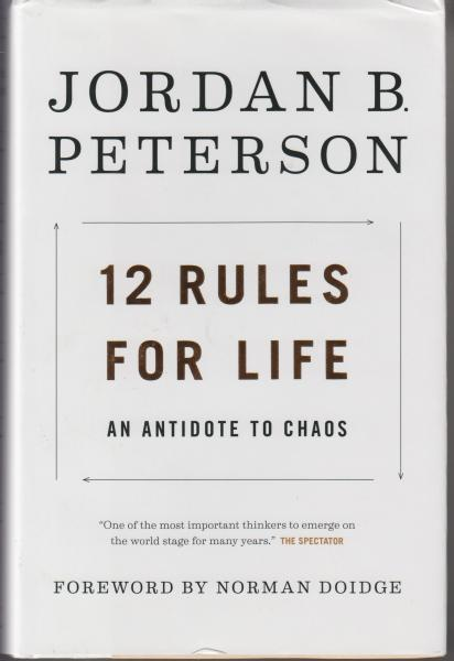 12 Rules for Life: An Antidote to Chaos by Jordan B. Peterson (2018) First Edition/First Edition