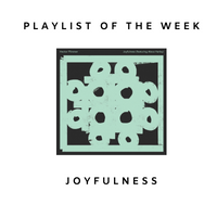 "@BMVMNT Spotify Playlist of the Week ""JOYFULNESS"" with Acosia Red Elk"