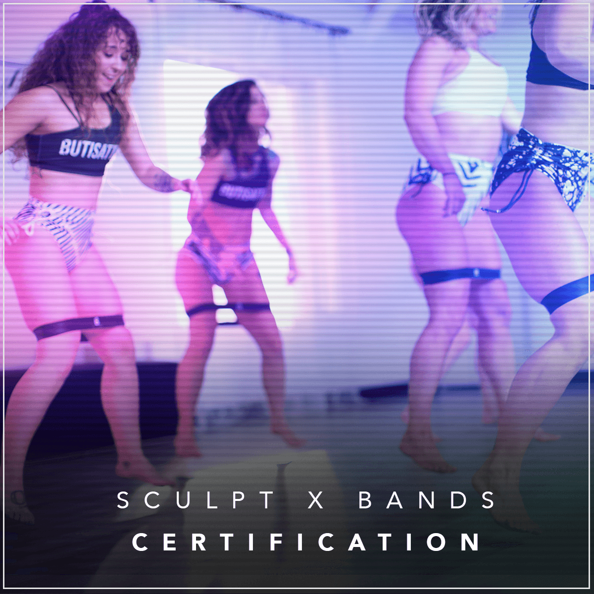 BUTI® BANDS + BUTI SCULPT® CERTIFICATION