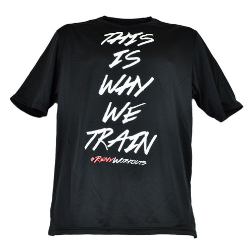 This is Why We Train T-Shirt DRI-FIT Tee
