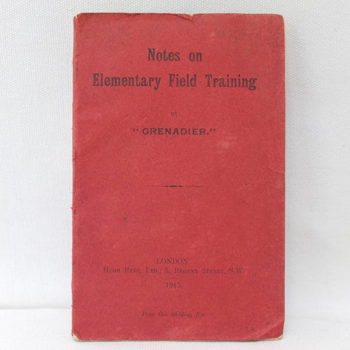 WW1 Manual | Notes On Elementary Field Training (1915)