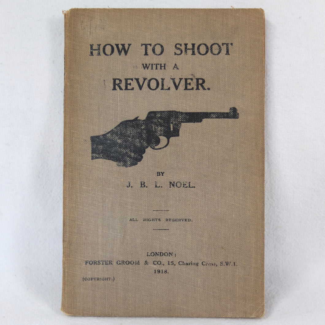 'How to Shoot with a Revolver' by Captain John Noel