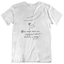Laden Sie das Bild in den Galerie-Viewer, You were born... - T-Shirt