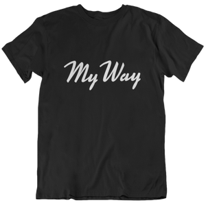 My Way - T-Shirt