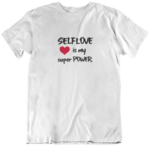 Laden Sie das Bild in den Galerie-Viewer, SELFLOVE is my super POWER - T-Shirt