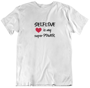 SELFLOVE is my super POWER - T-Shirt