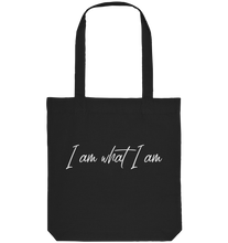 Laden Sie das Bild in den Galerie-Viewer, I am what I am - Tasche