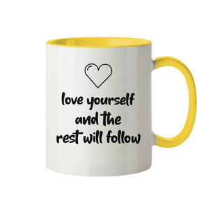 love yourself and the rest will follow - Tasse