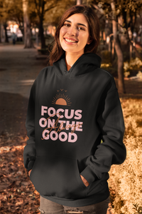 Always focus on the good - Hoodie