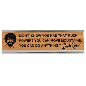 "8"" Desk Sign - Bob Ross - Move Mountains"