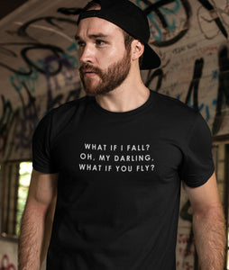 What if I fall? Oh, my Darling...   - Herren Shirt