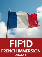 FIF1D - GRADE 9 FRENCH IMMERSION