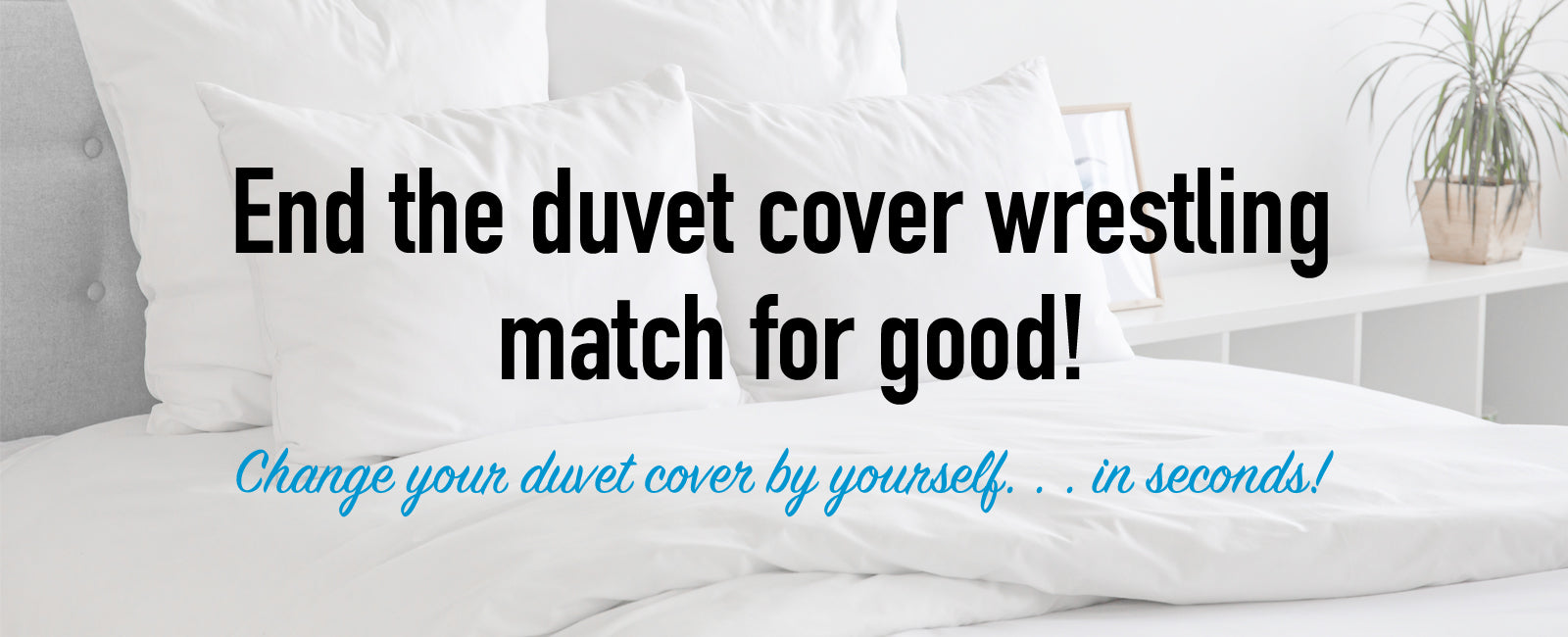 Put on your duvet cover by yourself in seconds with Duvaid