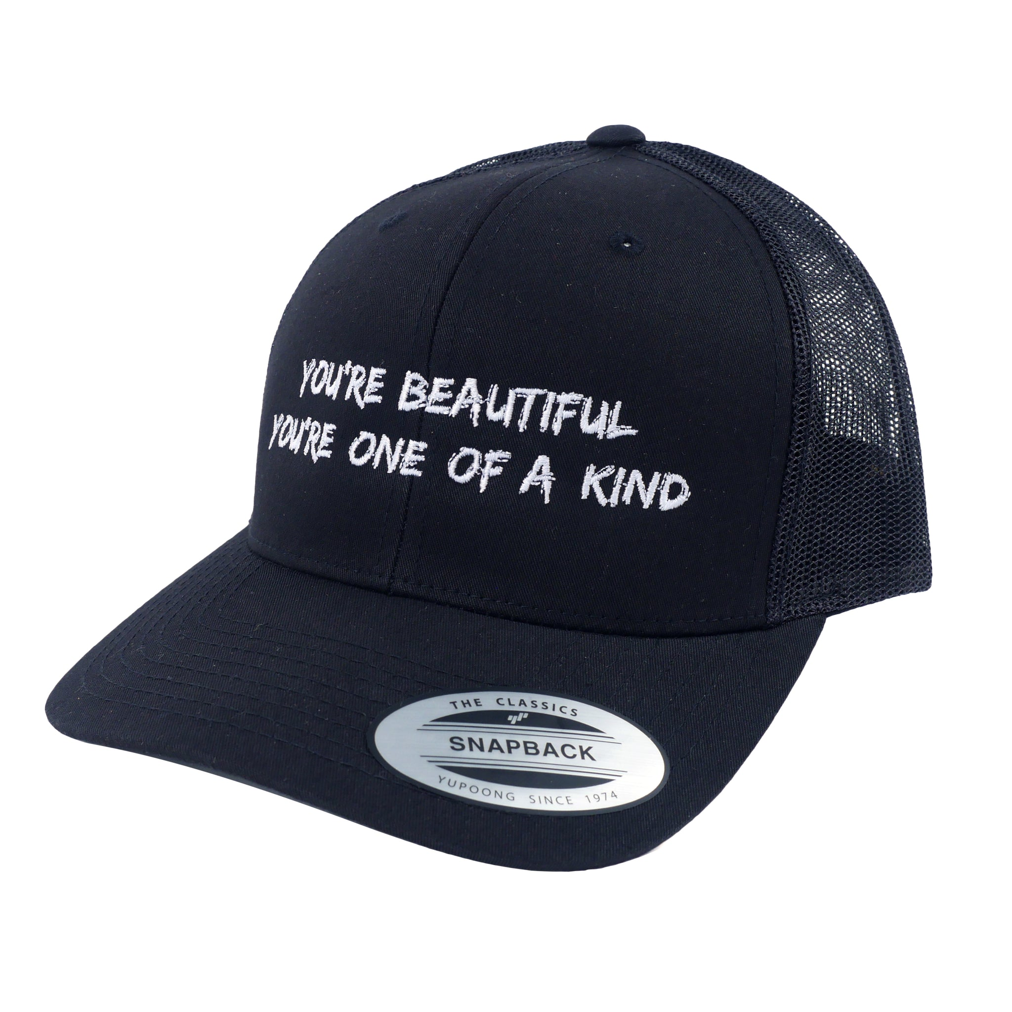 You're Beautiful, You're One of a Kind Black Snapback