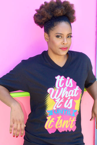 It Is What It Is Women's T-shirt - BrokenBeYoutiful