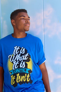 It Is What It Is...Until It Isn't Men's T-Shirt - BrokenBeYoutiful