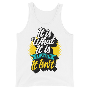 It Is What It Is...Until It Isn't Tank Top - BrokenBeYoutiful