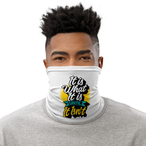 It Is What It Is..Until It Isn't Neck Gaiter - BrokenBeYoutiful