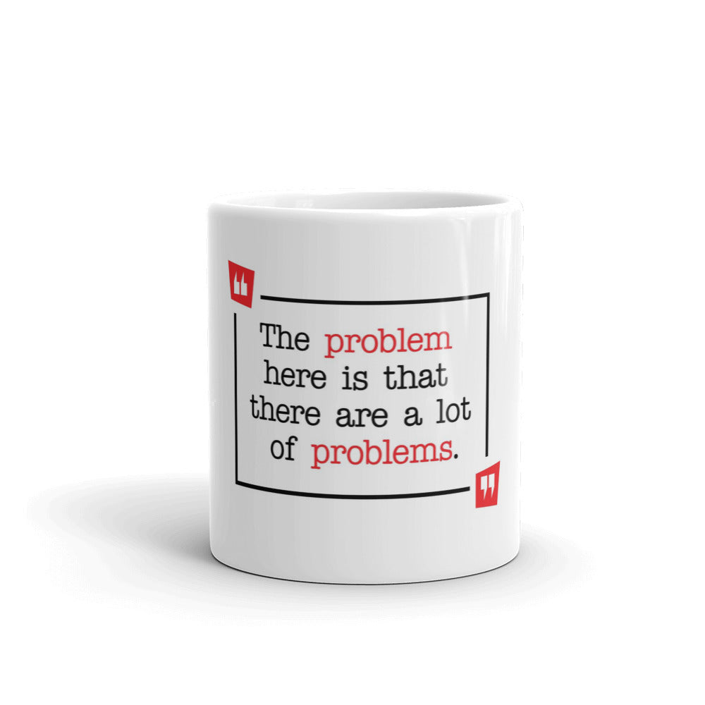 A Lot of Problems Mug - BrokenBeYoutiful