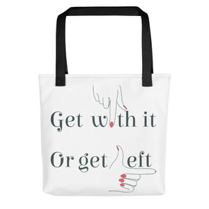Get With It or Get Left Tote bag - BrokenBeYoutiful