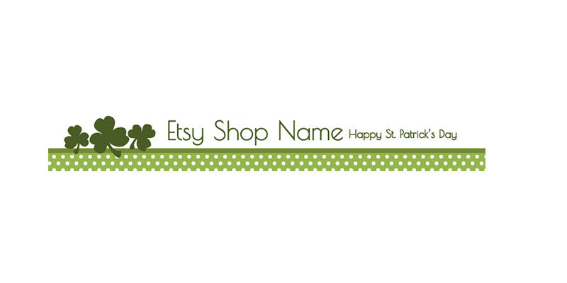 St Patrick's Day Etsy Shop Banner -  PS 2 - Etsy Shop Banner