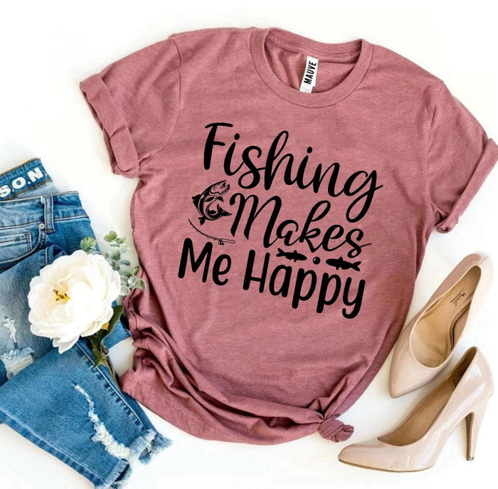 Fishing Makes Me Happy funny Cool T-Shirt