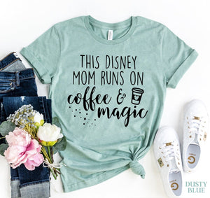 Agate Women's Fashion - Women's Clothing - Blouses & Shirts This Mom Runs On Coffee And Magic Letters T-Shirt