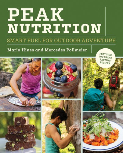 Peak Nutrition - Smart Fuel for Outdoor Adventure - Book - Climb Source