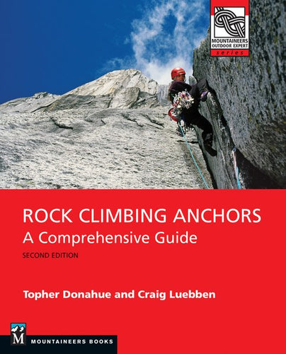 Rock Climbing -  Anchors, 2nd Edition A Comprehensive Guide - Book - Climb Source