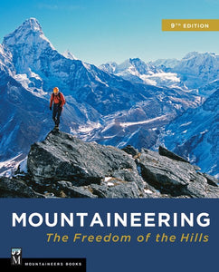 Mountaineering: The Freedom of the Hills, 9th Edition - Climbing Book - Climb Source