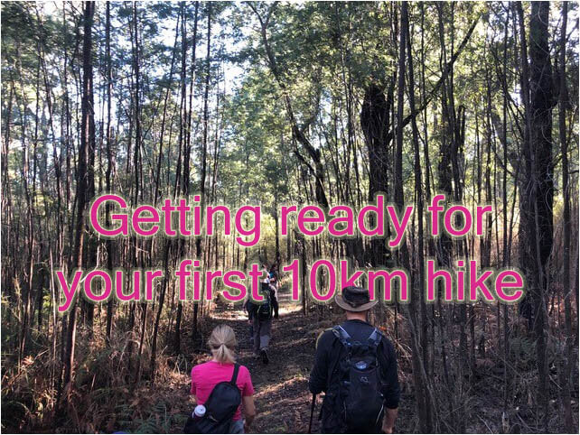 Get ready for your first 10km hike.