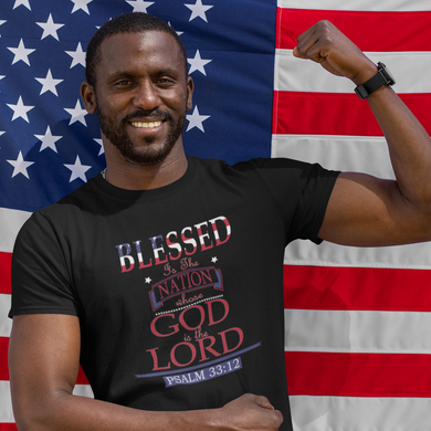 Psalm 33:12 Tee - Blessed is the nation whose God is the LORD - Display My Faith