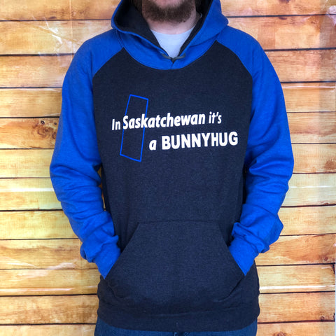"""In Saskatchewan it's a Bunnyhug"" Blue/Grey"