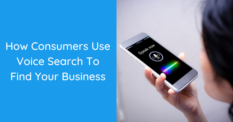 How Consumers Use Voice Search To Find Your Business