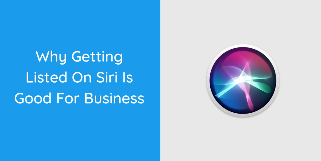 Why Getting Listed On Siri Is Good For Business