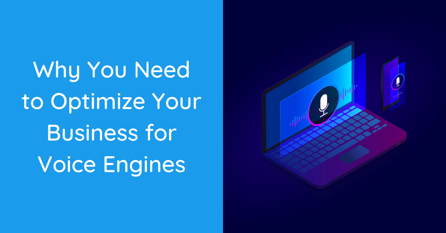 Why You Need to Optimize Your Business for Voice Engines