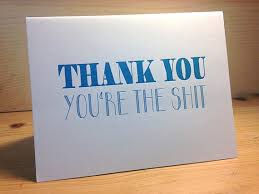 Thank You/ You're The Shit Card