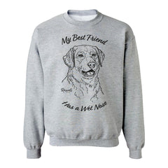 Adult Crewneck Sweatshirt from Rascals Sporting Dogs featuring black-ink illustration of Chesapeake Bay Retriever with 'My Best Friend Has a Wet Nose'.
