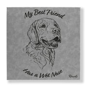 """My Best Friend Has A Wet Nose"" Wall art. Golden Retriever illustration laser-engraved onto high quality leatherette and stitched onto a box frame. This ready-to-hang, richly textured wall art is sure to impress - now available from Rascals Sporting Dogs."