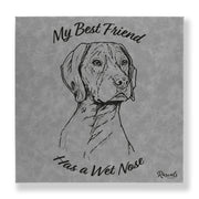 """My Best Friend Has A Wet Nose"" - German Shorthair Pointer illustration laser-engraved onto high quality textured leatherette and stitched onto a box frame. This ready-to-hang, richly textured wall art is sure to impress - now available from Rascals Sporting Dogs."