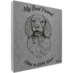 """My Best Friend Has A Wet Nose"" - Springer Spaniel illustration laser-engraved onto high quality textured leatherette and stitched onto a box frame. This ready-to-hang, richly textured wall art is sure to impress - now available from Rascals Sporting Dogs."