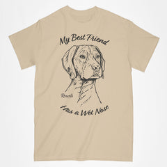 Classic Adult T-shirt from Rascals Sporting Dogs featuring black-ink illustration of German Shorthair Pointer with My Best Friend Has a Wet Nose.