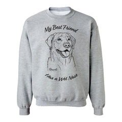 Adult Crewneck Sweatshirt from Rascals Sporting Dogs featuring black-ink illustration of Labrador Retriever with 'My Best Friend Has a Wet Nose'.