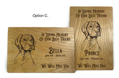 """No Longer By Our Sides - But Always In Our Hearts."" with German Shorthair Pointer engraved illustration. Remember a favorite dog and loving companion by having their name expertly laser-engraved on a solid Baltic Birch 10x14"" wooden memorial plaque. Choose from 3 inscriptions - these pet memorials are perfect for a wall, mantle, shelf or other place of honor."